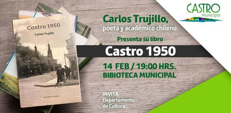 """Presentación de libro """"Castro 1950"""" de Carlos Trujillo"""